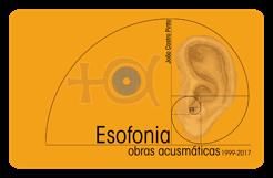 Esofonia obras acusmáticas João Castro Pinto MRP 037.2017